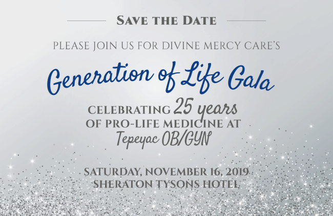 November 16th, 2019: Generation of Life Gala Celebrating 25 Years of Pro-Life Medicine at Tepeyac OB/GYN